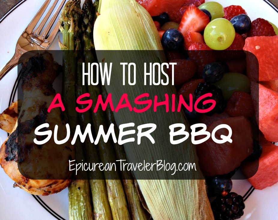 five steps to throwing a top notch summer bbq party the epicurean
