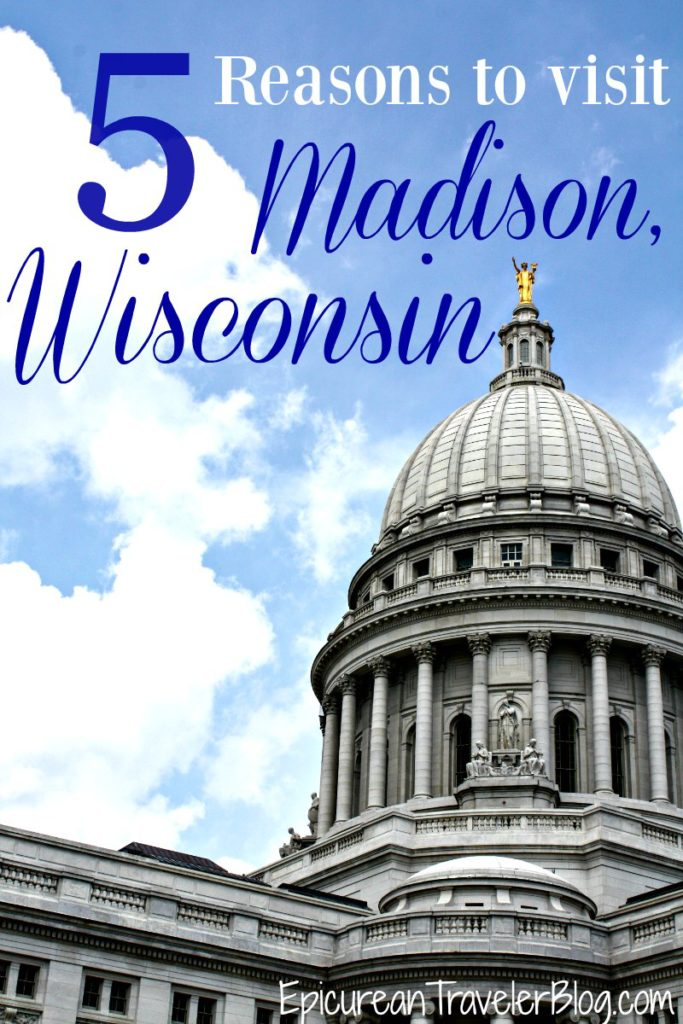 Five reasons to visit Madison, Wisconsin