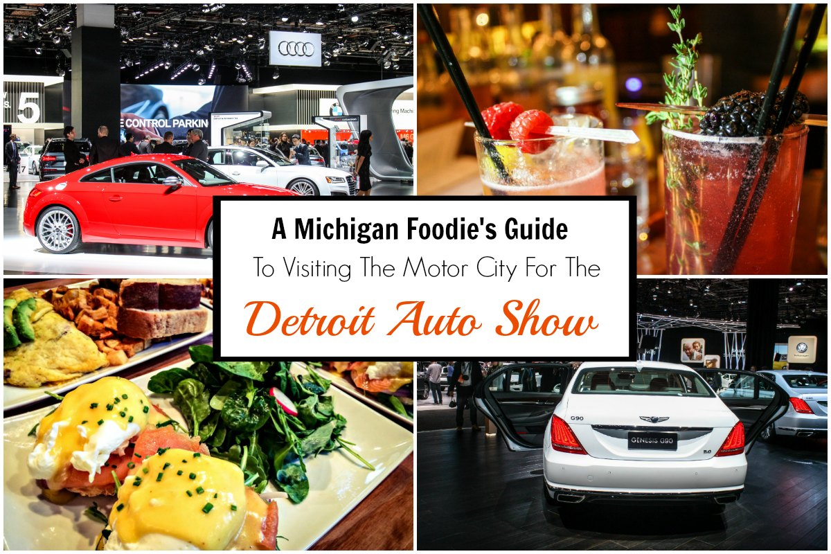 A Michigan Foodie's Guide To Visiting The Motor City For The Detroit Auto  Show: Where