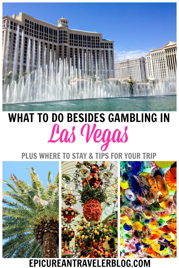 Visiting Las Vegas but gambling isn't your vice? Don't worry, Sin City has plenty more to offer. Find out what to do in Vegas besides gambling, where to stay, and more travel tips today at EpicureanTravelerBlog.com!