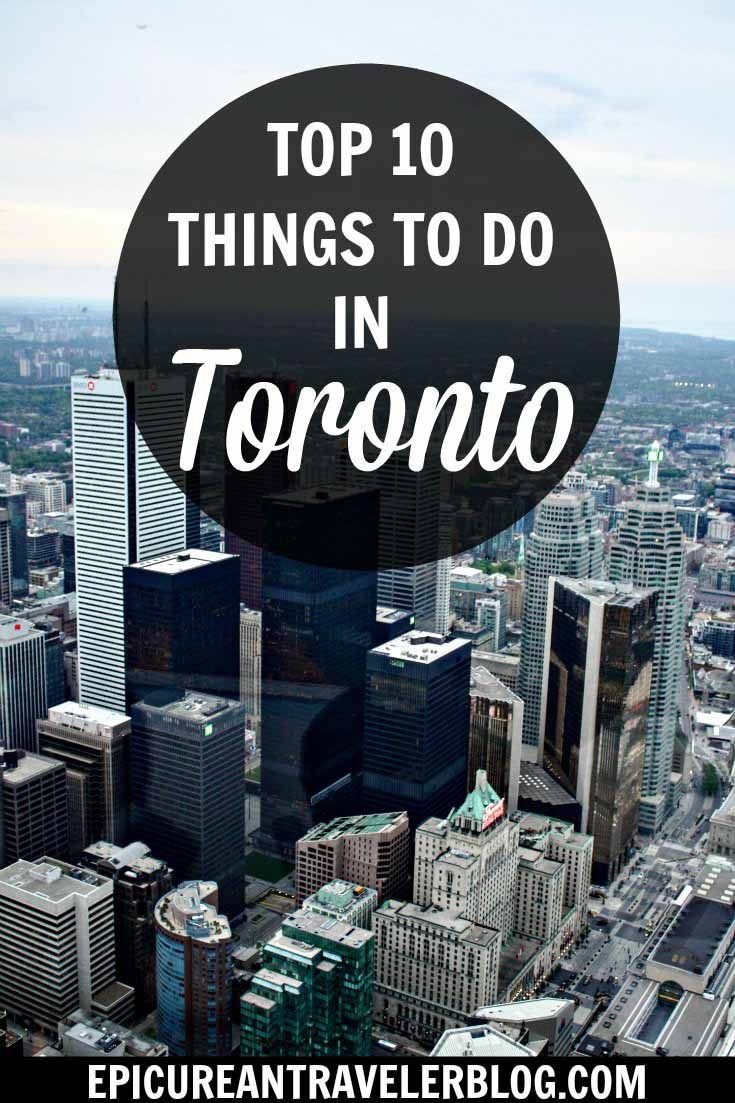 Visiting Toronto? Here are 10 things to do during your trip. Get your Toronto travel tips today at EpicureanTravelerBlog.com!