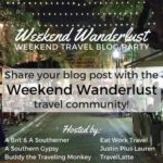 Weekend Wanderlust Travel Community Blog Post Roundup