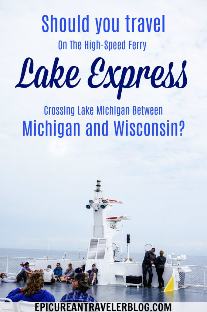 Traveling from Wisconsin to Michigan or vice versa? Consider traveling via the Lake Express, a high-speed ferry crossing Lake Michigan between Milwaukee. WI, and Muskegon, MI. Get your travel tips today at EpicureanTravelerBlog.com!