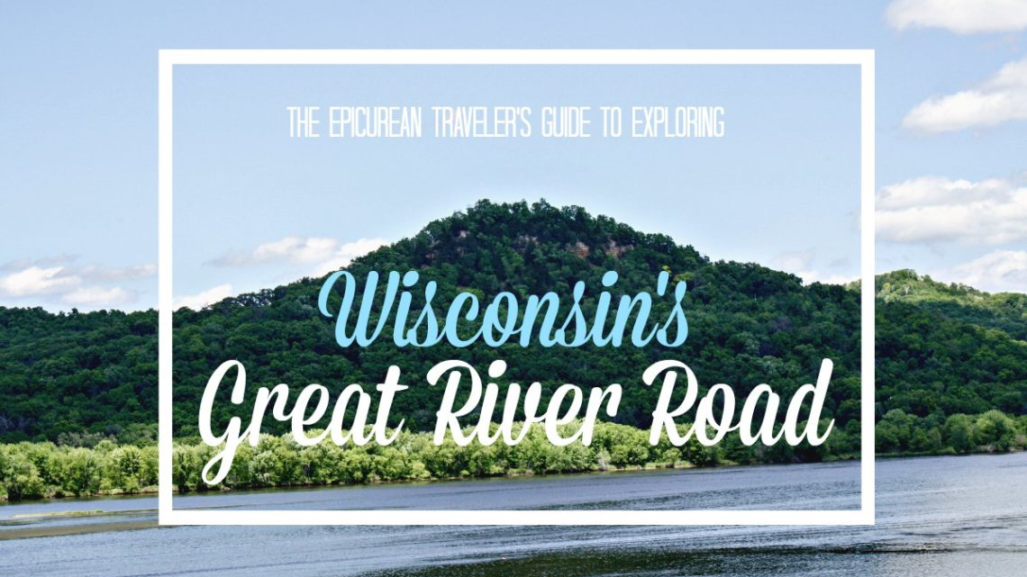 Wisconsin's Great River Road via EpicureanTravelerBlog.com