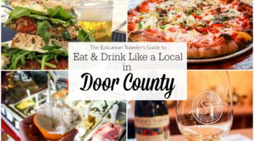 Eat and drink in Door County: Want to eat like a local in Wisconsin's Door County? Local foodies share their food and drink recommendations with the Epicurean Traveler! Via EpicureanTravelerBlog.com