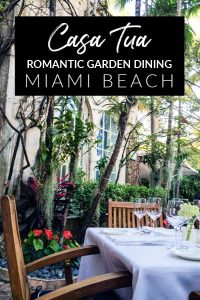 Casa Tua Restaurant: Romantic garden dining in Miami Beach, Florida