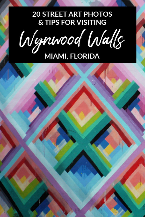 20 Street Art Photos and Tips for Visiting Wynwood Walls in Miami, Florida