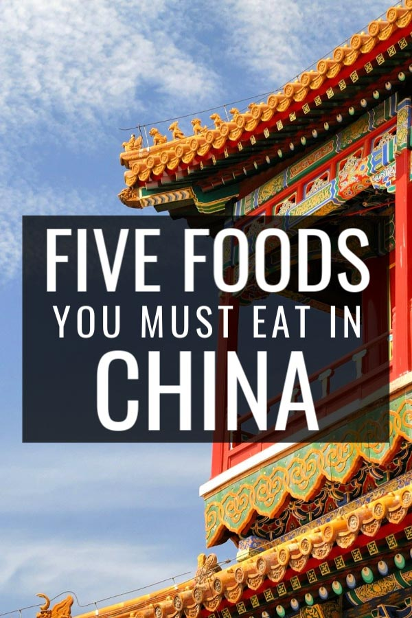 Five Foods To Eat In China Pin
