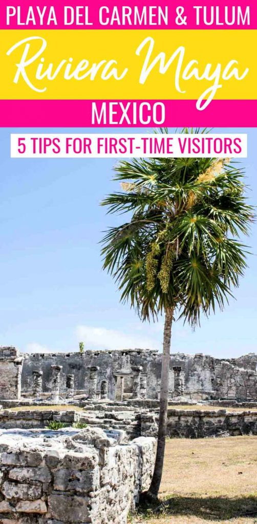 5 tips for first-time visitors to Playa del Carmen & Tulum, Riviera May, Mexico