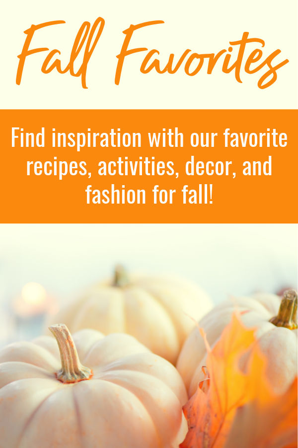 Fall Favorites: Find inspiration with our favorite recipes, activities, decor, and fashion for fall with white pumpkin backdrop