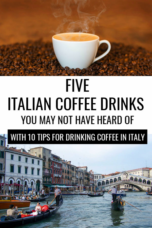 Five Italian Coffees You May Not Have Heard Of + 10 Tips For Drinking Coffee In Italy
