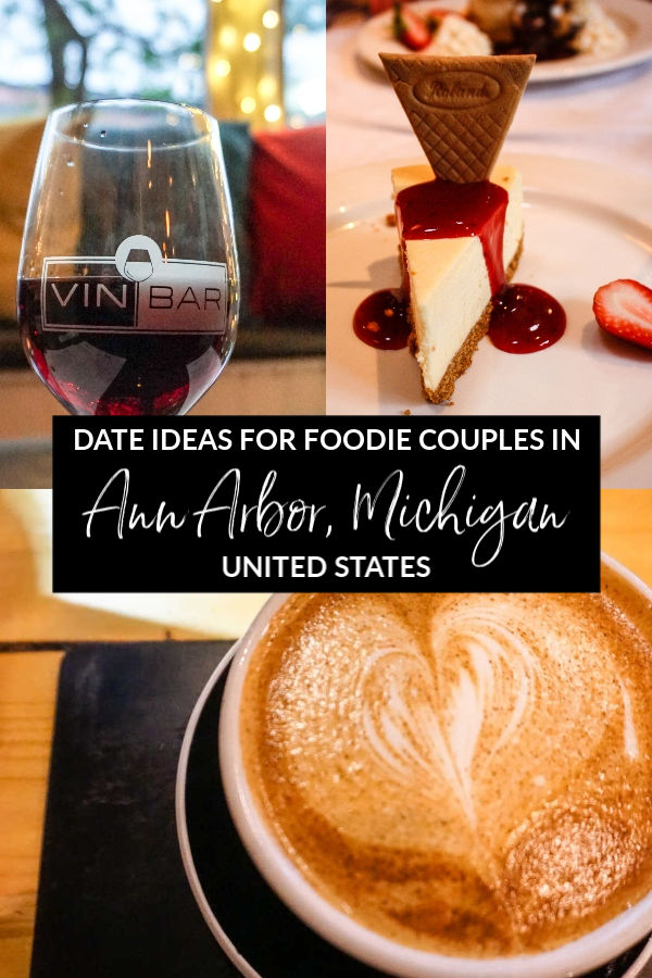 Romantic Ideas for date nights or couples getaways for foodies in Ann Arbor, Michigan