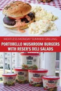 Meatless Grilling with Portobello Mushroom Burgers and Reser's deli salads