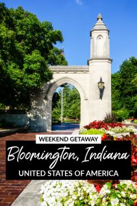 Weekend Getaway Guide to Bloomington, Indiana