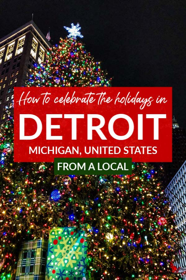 How to celebrate the holidays in Detroit, Michigan, USA from a local's perspective