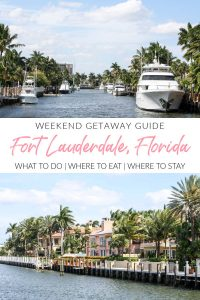 Weekend Getaway Guide: Fort Lauderdale, Florida