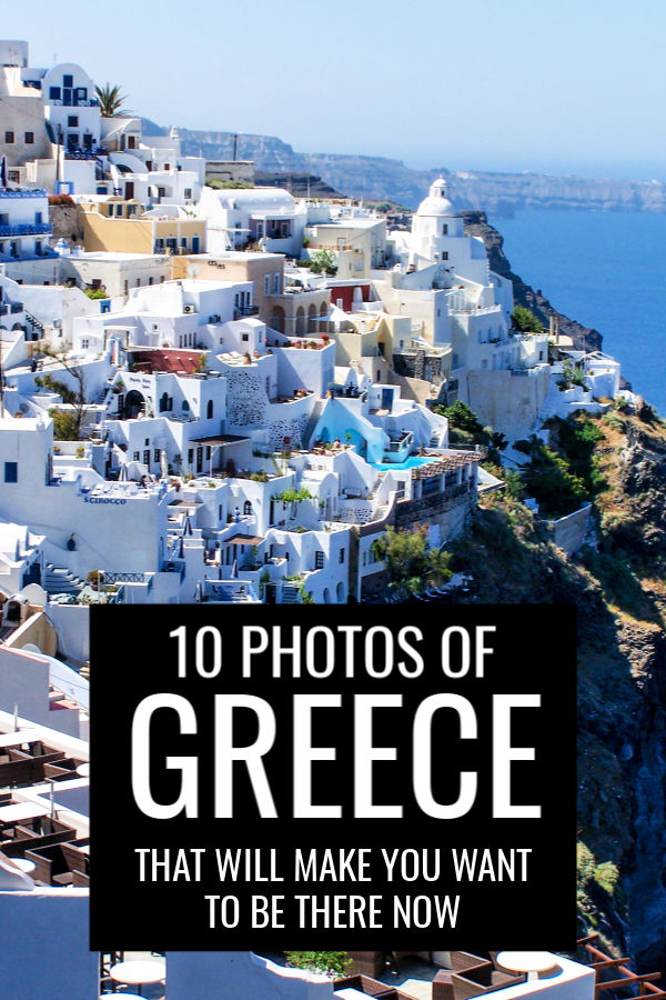 10 Photos of Greece That Will Make You Want to be There Now