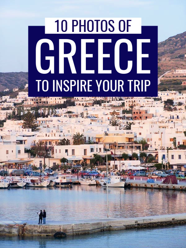 10 Photos of Greece to Inspire Your Trip
