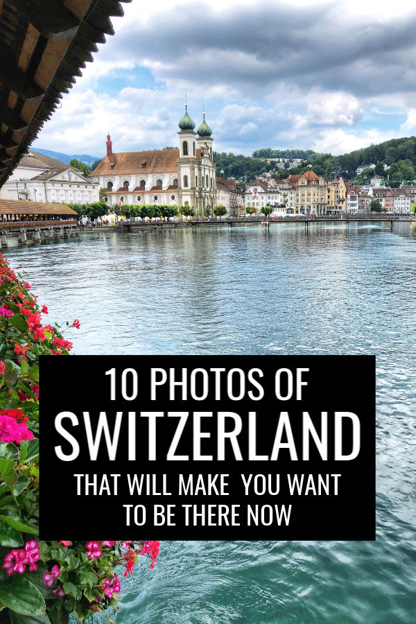 10 Photos of Switzerland That Will Make You Want to Be There Now