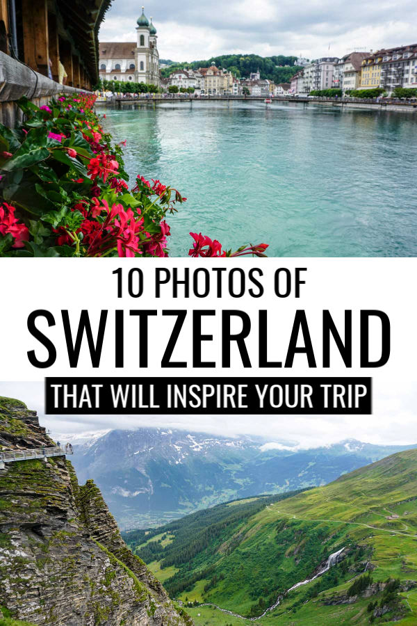 10 Photos of Switzerland That Will Inspire Your Trip