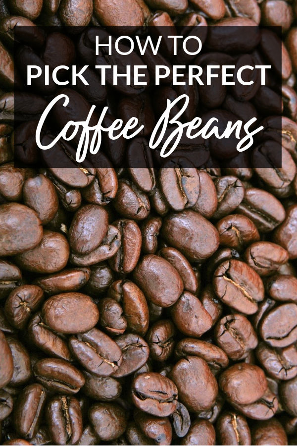 How to Pick the Perfect Coffee Beans